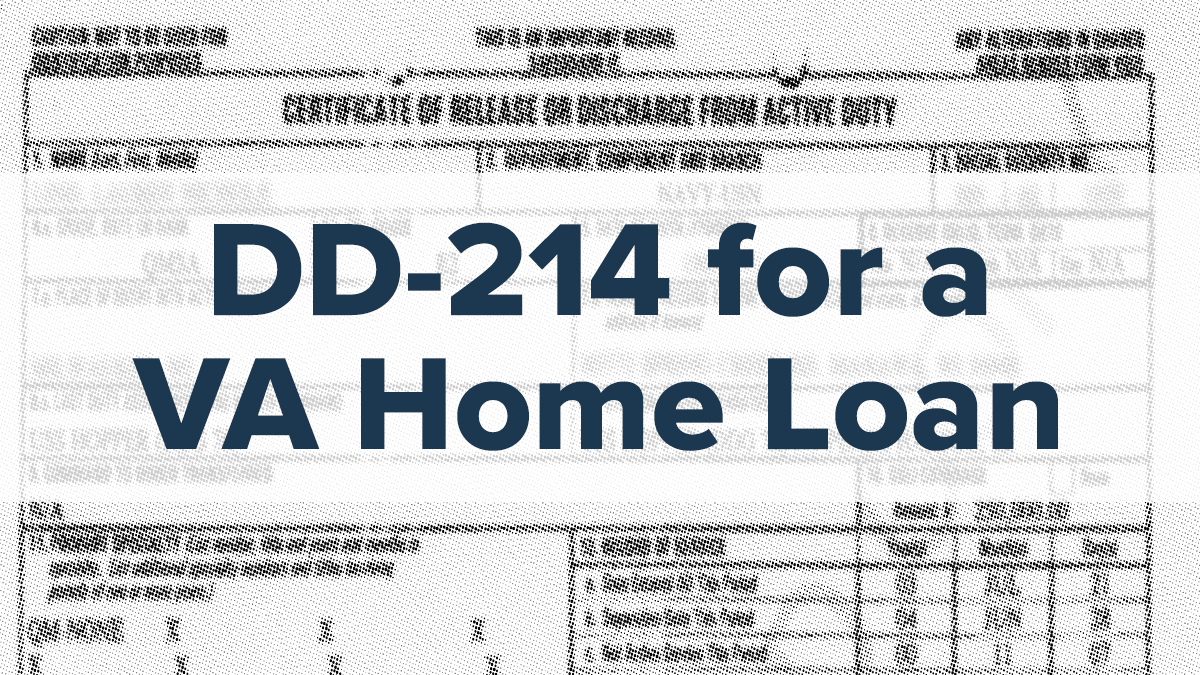 How Does Your Dd 214 Help You Get A Va Home Loan